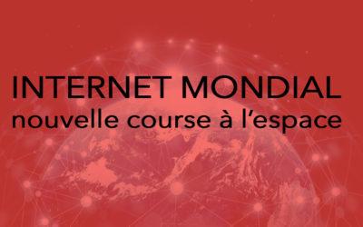 Course à l'espace pour un Internet mondial